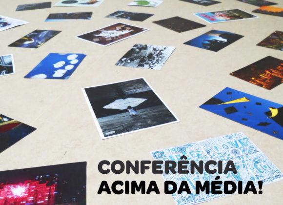 Conferência Acima da Média!